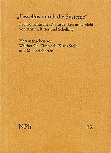 â ºFessellos durch die Systemeâ  : Frühromantisches Naturdenken: Frommann-Holzboog Verlag e.K.