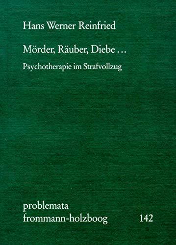 Mörder, Räuber, Diebe.: Hans-Werner Reinfried
