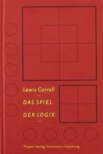Das Spiel der Logik: Carroll, Lewis
