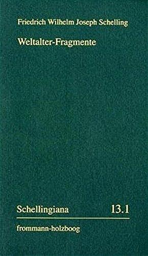 9783772821554: Weltalter-Fragmente: Aus den Manuskripten des Berliner Nachlasses