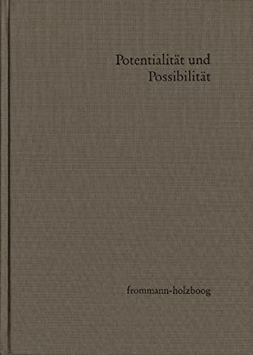 9783772822001: Potentialitat Und Possibilitat: Modalaussagen in Der Geschichte Der Metaphysik