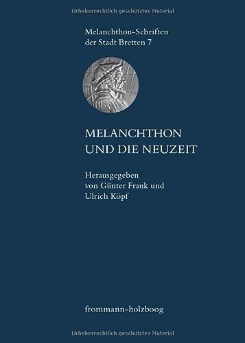 Melanchthon und die Neuzeit: Günter Frank