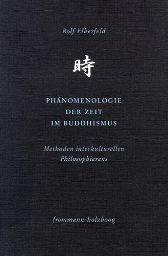 Phämenologie der Zeit im Buddhismus: Rolf Elberfeld