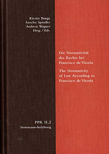 9783772825613: Die Normativitat Des Rechts Bei Francisco De Vitoria. the Normativity of Law According to Francisco De Vitoria (Politische Philosophie Und ... Und Der Neuzeit) (English and German Edition)