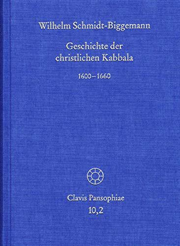 Geschichte der christlichen Kabbala 2: Wilhelm Schmidt-Biggemann