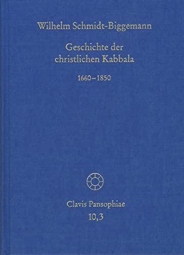 9783772825712: Geschichte Der Christlichen Kabbala. Band 3: 1660-1850 (Clavis Pansophiae) (German Edition)