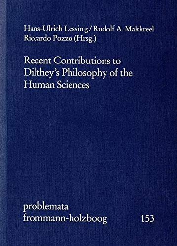 Recent Contributions to Dilthey's Philosophy of the Human Sciences: Hans-Ulrich Lessing