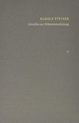 9783772826375: Rudolf Steiner: Schriften. Kritische Ausgabe / Schriften zur Erkenntnisschulung: Wie erlangt man Erkenntnisse der hoheren Welten? Die Stufen der ... und erkenntniskultisch: 7
