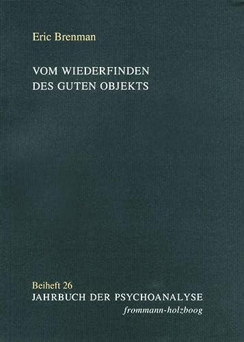 9783772826573: Vom Wiederfinden Des Guten Objekts (Jahrbuch Der Psychoanalyse. Beihefte) (German Edition)