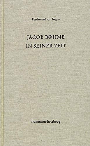 Jacob Böhme in seiner Zeit: Ferdinand van Ingen