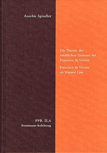 Die Theorie des natürlichen Gesetzes bei Francisco de Vitoria: Anselm Spindler