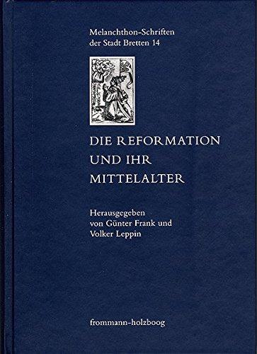Die Reformation und ihr Mittelalter: Günter Frank