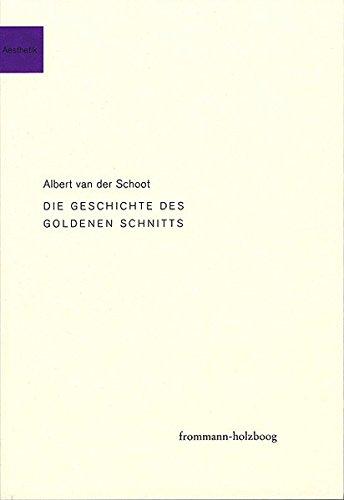 Die Geschichte des goldenen Schnitts: Albert van der Schoot