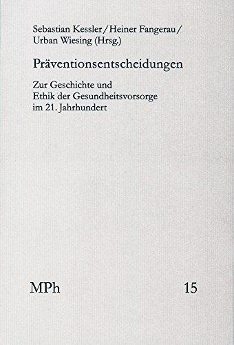 Präventionsentscheidungen: Zur Geschichte und Ethik der Gesundheitsvorsorge: Frommann-Holzboog Verlag e.K.