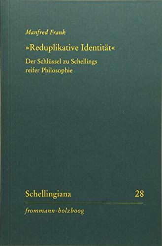 Reduplikative Identitat: Der Schlussel Zu Schellings Reifer: Manfred Frank