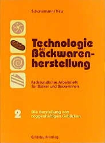 9783773401250: Technologie der Backwarenherstellung. Arbeitsheft II: Die Herstellung von roggenhaltigen Gebäcken. Fachkundliches Arbeitsheft für Bäcker und Bäckerinnen