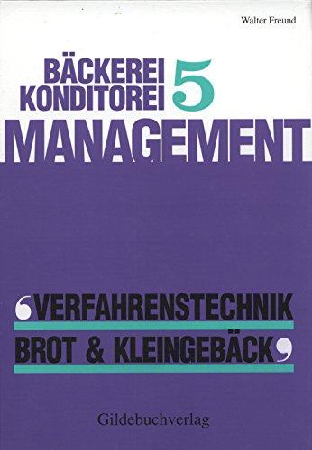 9783773401342: Bäckerei- Konditorei Management V. Verfahrenstechnik Brot und Kleingebäck.