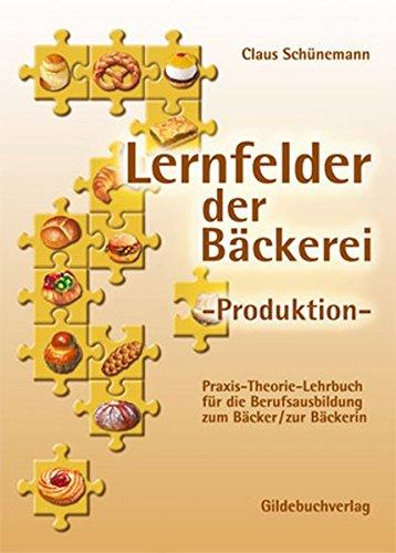 9783773401656: Lernfelder der Bäckerei. Produktion
