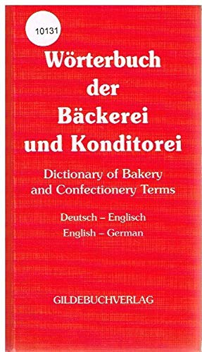 9783773402172: Wörterbuch der Bäckerei und Konditorei: Dictionary of bakery and confectionery terms : English-German