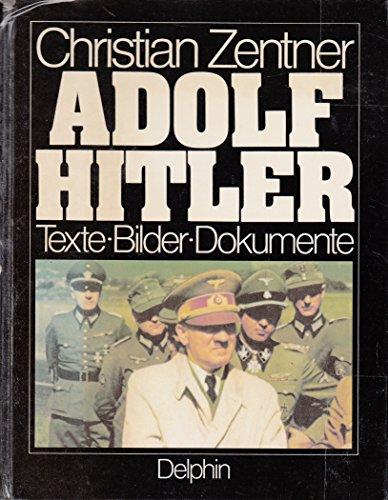 9783773540157: Adolf Hitler: Texte, Bilder, Dokumente