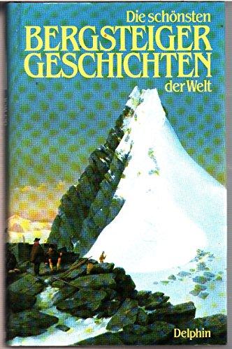 9783773551597: Die Schonsten Bergsteiger Geschichten des Welt