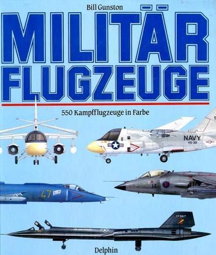 9783773552129: Militärflugzeuge. 550 Kampfflugzeuge in Farbe