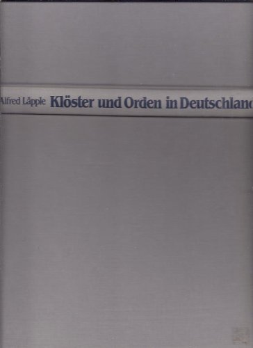 Kloster und Orden in Deutschland (German Edition): Alfred Lapple