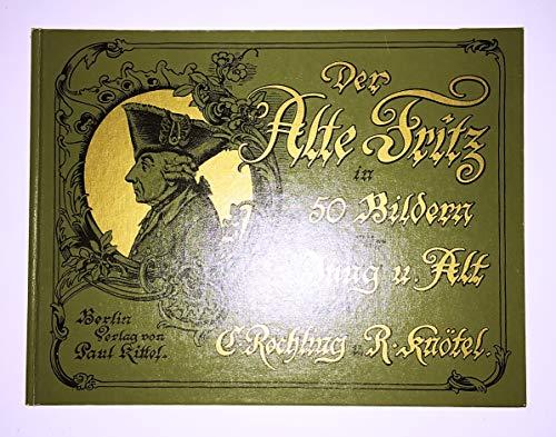 9783773552716: Der Alte Fritz in fünfzig Bildern für jung und alt