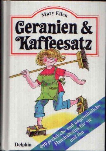 9783773553270: Geranien & Kaffeesatz. 999 praktische und ungew�hnliche Haushaltstips