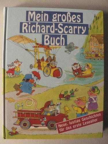 9783773555274: Mein großes Richard-Scarry-Buch. (Ab 6 J.). Neue, lustige Geschichten für das erste Lesealter