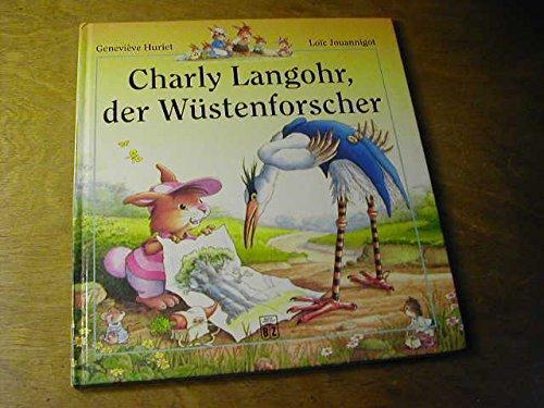 9783773555526: Charly Langohr, der Wüstenforscher