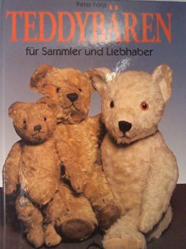 9783773556547: Teddybären für Sammler und Liebhaber by Ford, Peter
