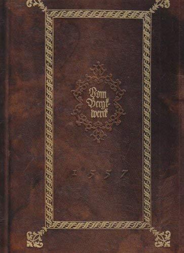 Vom Bergkwerck XII Bücher darinn alle Empter / Instrument / Bezeuge / unnd ...