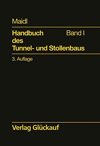 Handbuch des Tunnel- und Stollenbaus Konstruktionen und Verfahren: Bernhard Maidl