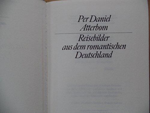 Reisebilder Aus Dem Romantischen Deutschland By Atterbom, Per Daniel Amadeus: Atterbom, Per Daniel ...