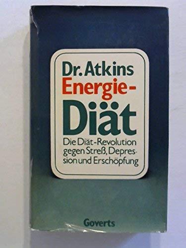 Dr. Atkins Energie- Diät. Die Diät- Revolution gegen Streß, Depression und Erschöpfung (3774004838) by Atkins, Robert C.