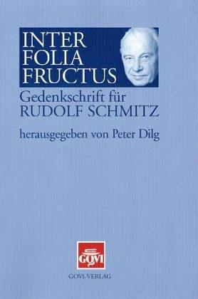 Inter folia fructus: Gedenkschrift für Rudolf Schmitz