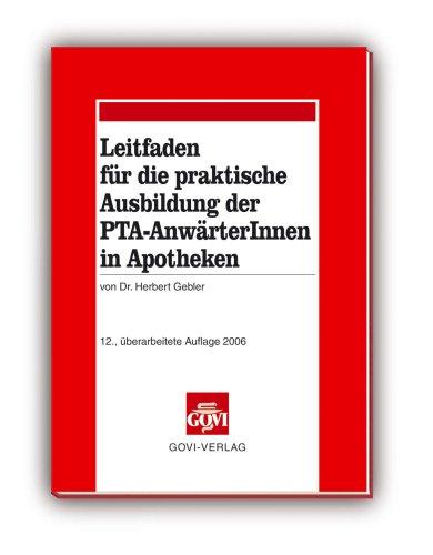 Leitfaden für die praktische Ausbildung der PTA-AnwärterInnen: Herbert Gebler