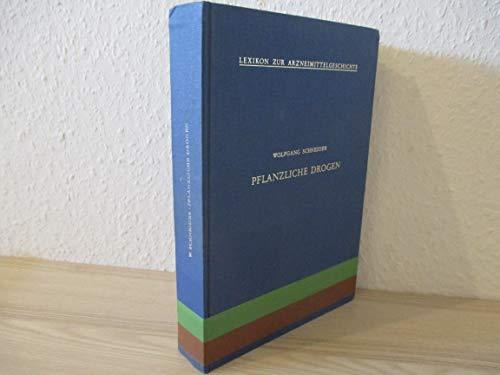9783774199859: Pflanzliche Drogen. Sachwörterbuch zur Geschichte der pharmazeutischen Botanik, Teil 3,P-Z, Bd 5, Tl 3