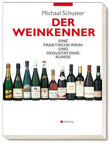 9783774200371: Der Weinkenner. Eine praktische Wein- und Degustationskunde.