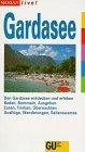 9783774202030: Gardasee. Den Gardasee entdecken und erleben. Baden, Bummeln, Ausgehen. Essen, Trinken, Übernachten. Ausflüge, Wanderungen, Sehenswertes