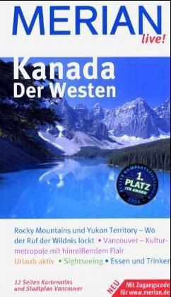 Kanada. Der Westen. Merian live. Kanadas Westen entdecken und erleben