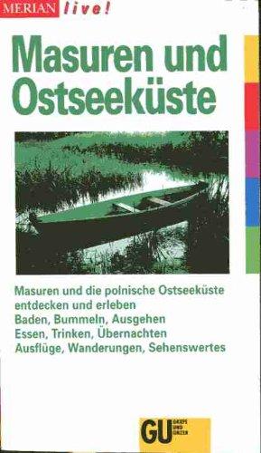 9783774203693: Masuren und Ostseeküste. Masuren und die polnische Ostseeküste entdecken und erleben. Baden, Bummeln, Ausgehen. Essen, Trinken, Übernachten. Ausflüge, Wanderungen,Sehenswertes