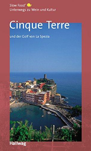 9783774209169: Cinque Terre und der Golf von La Spezia, Unterwegs zu Wein und Kultur: (Gastronomische Reiseführer)