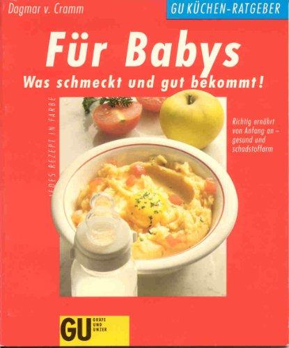 9783774210998: Für Babys : was schmeckt und gut bekommt! , Richtig ernährt von Anfang an - gesund und schadstoffarm , jedes Rezept in Farbe.