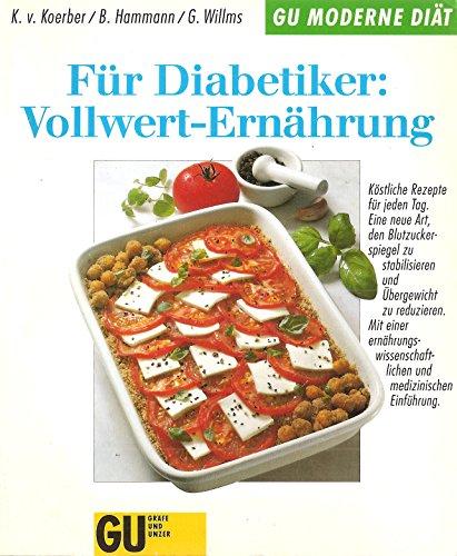 9783774211063: Für Diabetiker: Vollwert-Ernährung. Köstliche Rezepte für jeden Tag. Eine neue Art, den Blutzucker zu stabilisieren