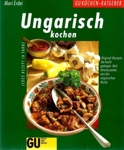 9783774211995: Ungarisch kochen. Original-Rezepte, die leicht gelingen. Und Interessantes über die ungarische Küche