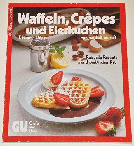 9783774214361: Waffeln, Crêpes und Eierkuchen. Von herzhaft bis süss