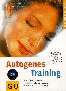 Autogenes Training. Dreimal täglich zwei Minuten abschalten, loslassen, erholen.: ...