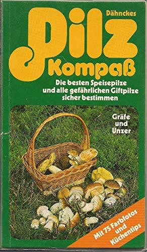 Pilzkompass] Dähnckes Pilzkompass : d. besten Speisepilze: Dähncke, Rose Marie